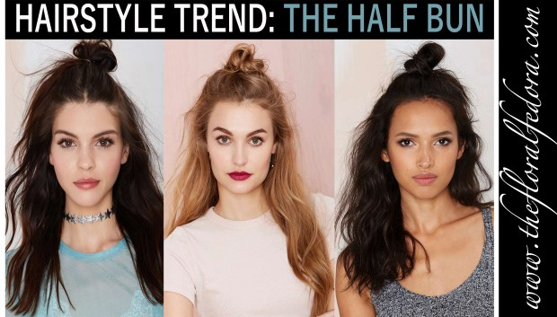Hairstyle Trend: The Half Bun
