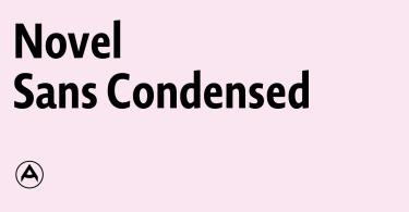Novel Sans Condensed Pro Super Family [12 Fonts] | The Fonts Master