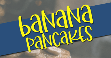 Banana Pancakes [1 Font] | The Fonts Master