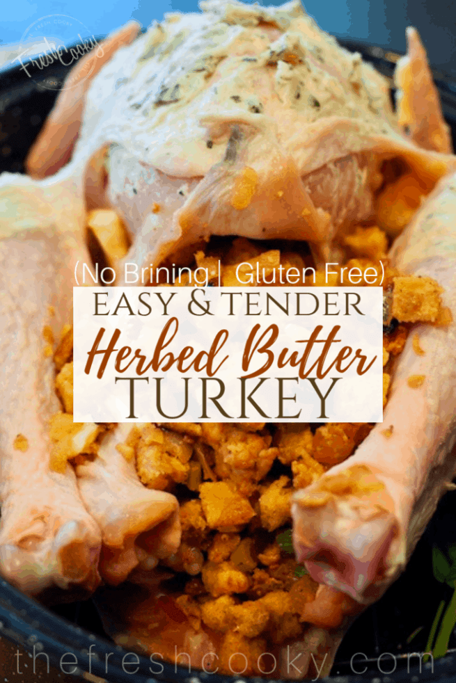 The BEST tasting turkey is one of the simplest; no brining, soaking, marinating or smoking needed. Just good old fashioned butter with lots of flavor courtesy of amazing seasonal fresh herbs. #thefreshcooky #turkey #howtoroastaturkey #thanksgiving #christmas #roasting #stuffedturkey #herbedbutterturkey #simpleroastedturkey #nobrining #holidayrecipes #makeahead