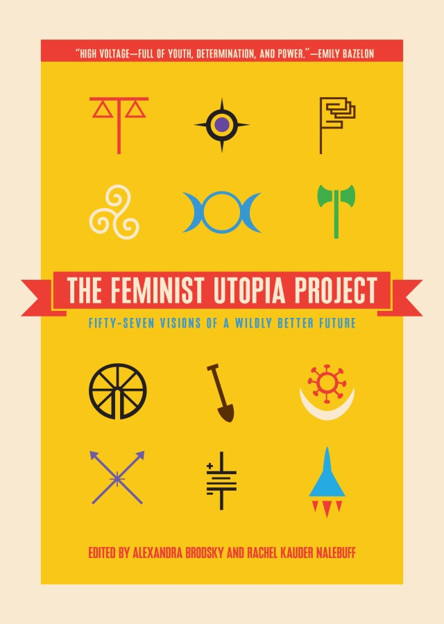 https://i2.wp.com/www.thefrontlash.com/wp-content/uploads/2018/07/Feminist_Utopia_Project_front_cover_TOC_final-1.jpg?w=640