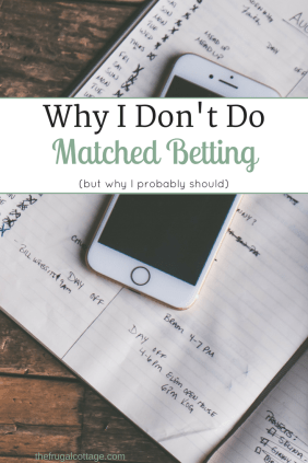Why I Don't Do Matched Betting - The Frugal Cottage