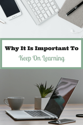 Why It Is Important To Keep On Learning - The Frugal Cottage