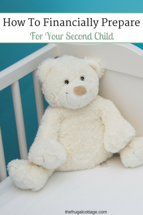 How To Financially Prepare For Your Second Child - The Frugal Cottage