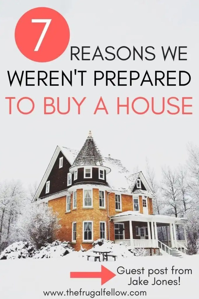 7 Reasons We Weren't Prepared to Buy a House