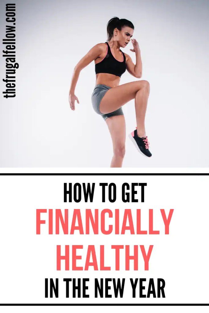 How to Get Financially Healthy in the New Year