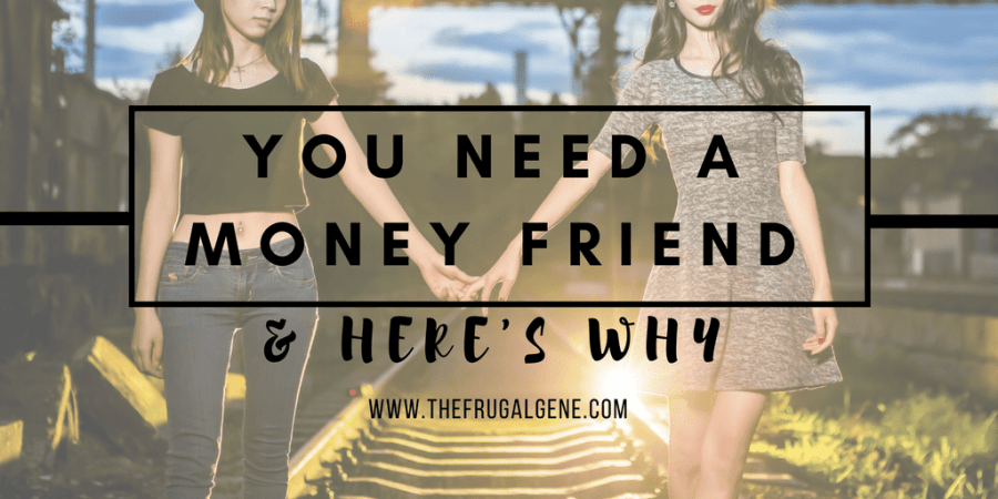 you-need-a-money friend-heres-why