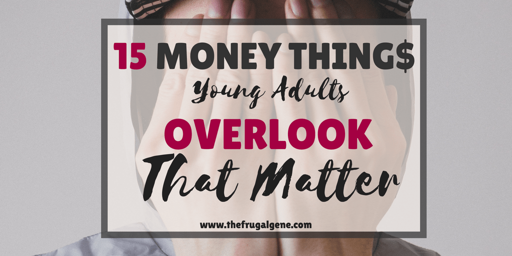 15 Money Things Young Adults Overlook That Matter