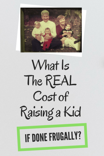 What Is The REAL Cost Of Raising A Kid If Done Frugally