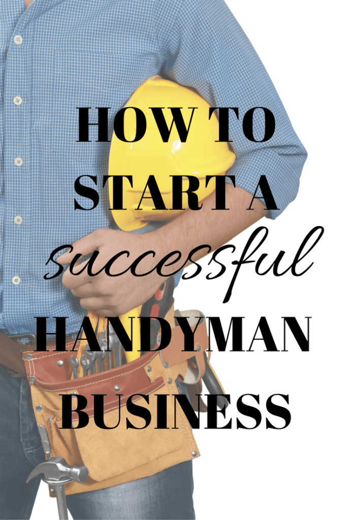 How to start a successful handyman business. Learn how to start your own handyman business, including how to get licensed, where to advertise, how to set up a website, and more!