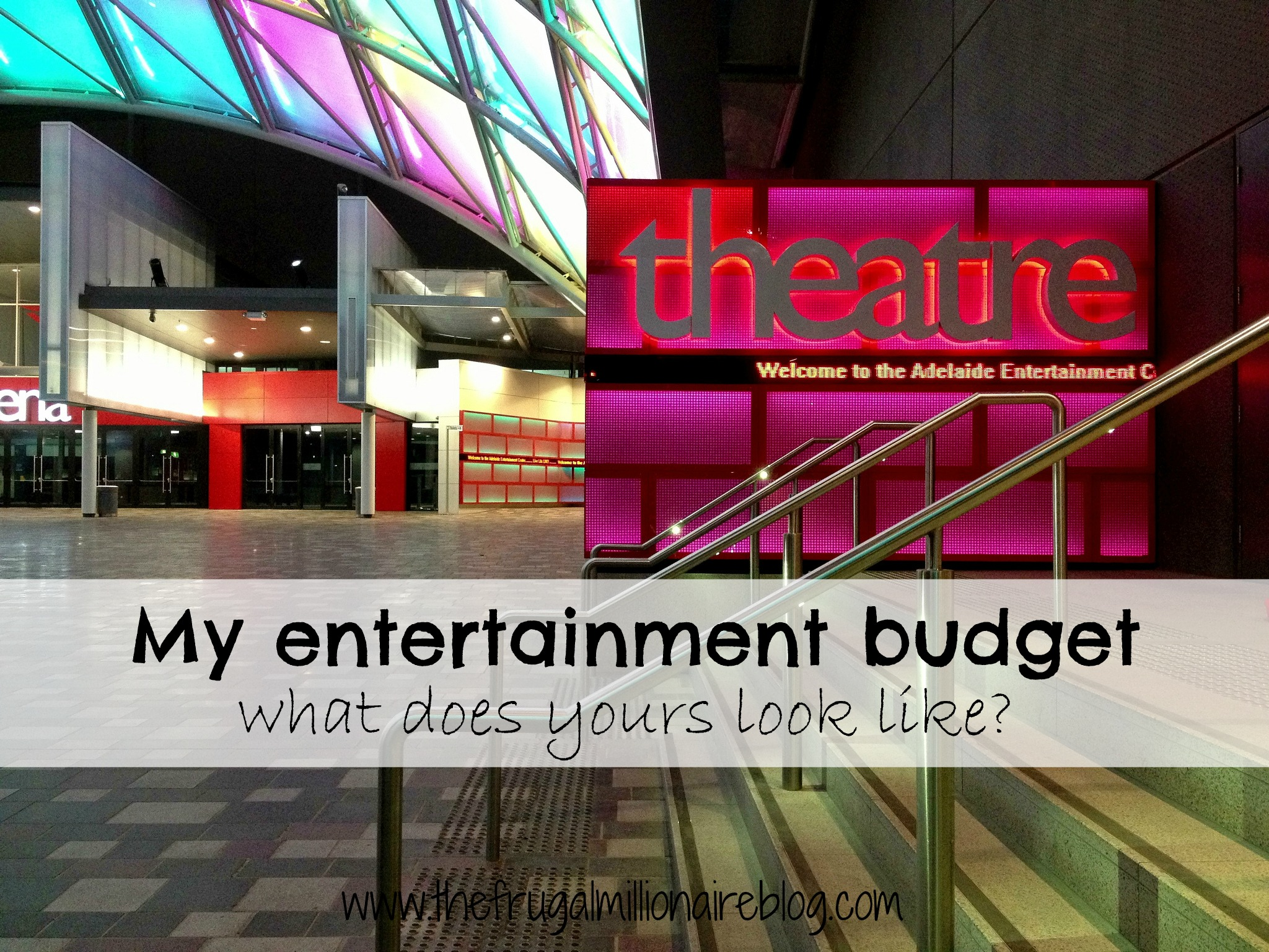 What is your entertainment budget? - the frugal millionaire