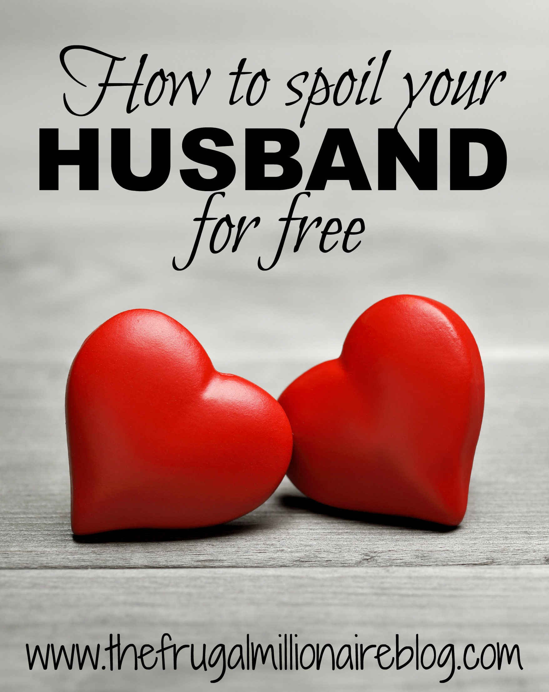 How to spoil your husband without spending money the frugal ladies what do you do to spoil your man id love to hear your ideas in the comments m4hsunfo