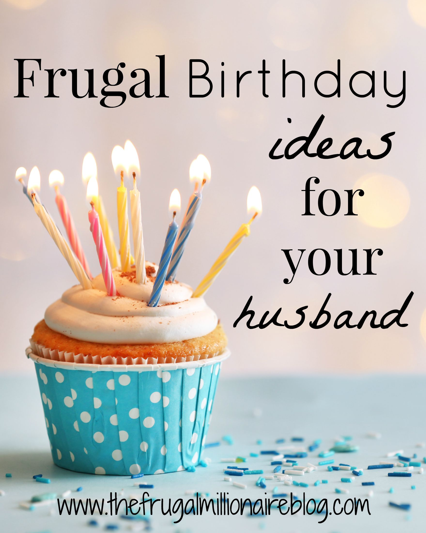 frugal birthday ideas for your husband the frugal millionaire