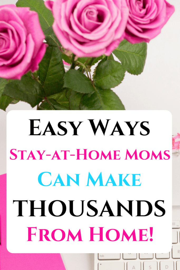 How stay-at-home moms can make thousands of dollars from home in just a few hours per week!