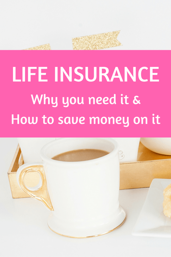 Life insurance! Here's why you need it and how to save money on your life insurance policy.
