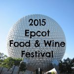2015 Epcot Food & Wine Festival Booths Full Menus Now Available!