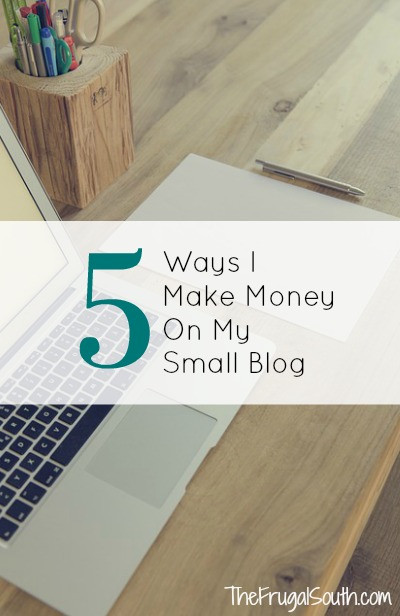 5 ways I make money on my small blog pinterest image