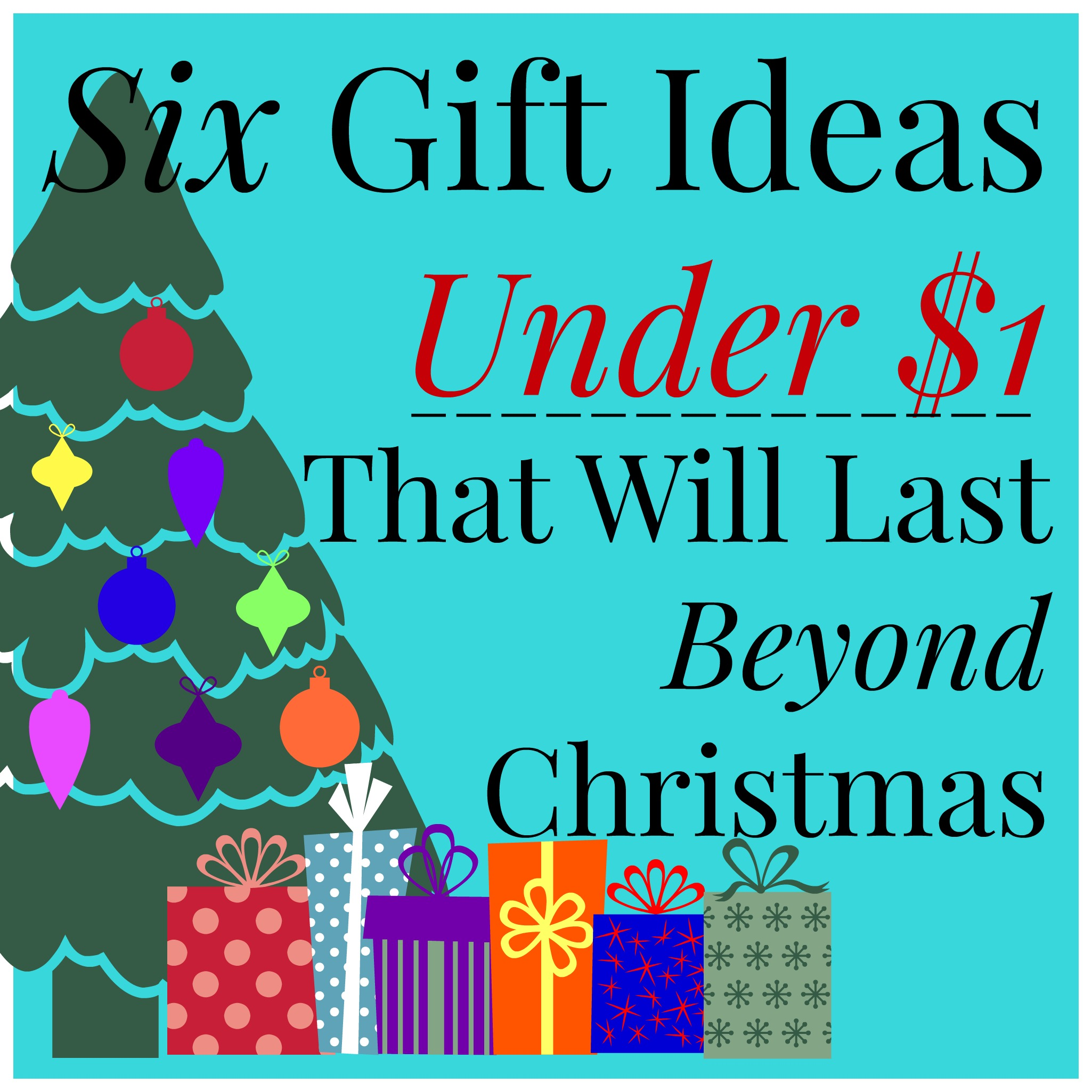Six Gift Ideas Under $1 That Will Last Beyond Christmas | The ...