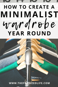 Take it from a former shopaholic, you can create a minimalist wardrobe year round even when you're a minimalist who loves clothes! Here are the best ways.
