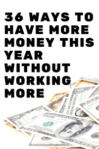 These 36 ways to have more money are genius. You can save money, make money and live a more frugal life! Best money savers ever! #makemoremoney #money #makemoney #howtomakemoremoney #getmoremoney #moremoneythisyear #newyear