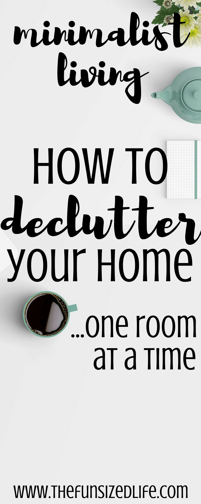 Declutter your home and start a minimalist lifestyle in just a few easy steps. #minimalist #downsize #declutter #home #minimalistlifestyle #declutteryourhome