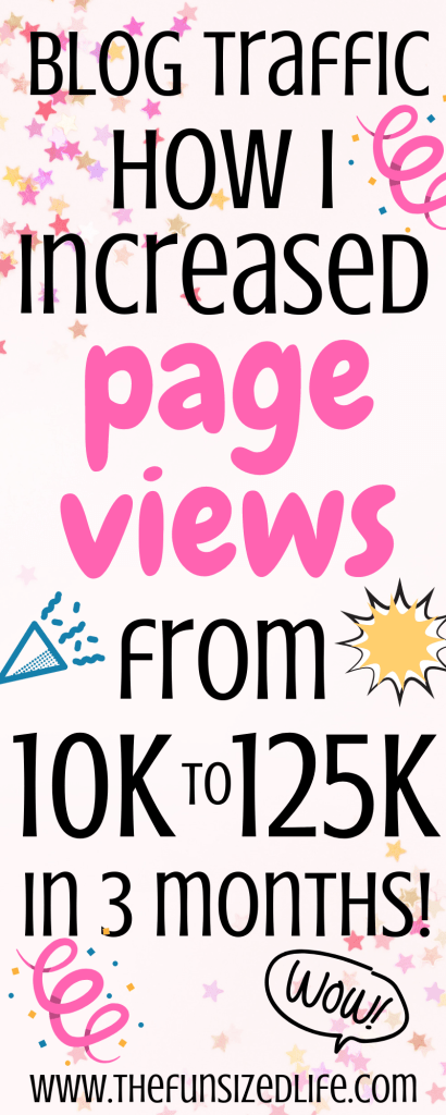 I was able to increase my blog traffic and increase page views from 10K to 125K in only three months. See my blogging tips to learn how you can do it too!. #blogger #blogging #bloghelp #blogtraffic #blogpageviews