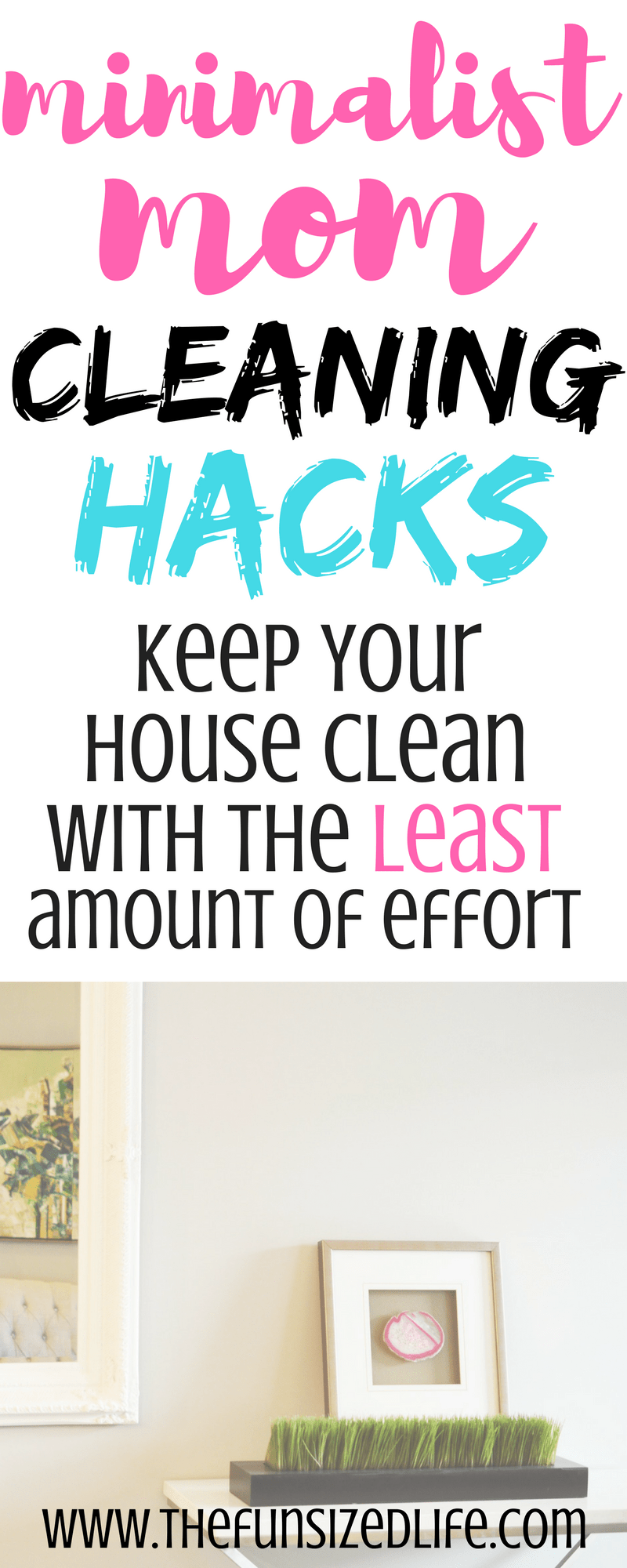 Minimalist Mom Cleaning Hacks Keep Your House Clean With The Least
