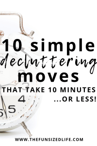 Before getting organization tips, tackle these simple decluttering moves to clear clutter and create a minimalist home in 10 minutes or less.