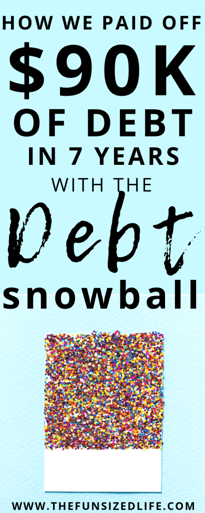 Get serious about your debt payoff! Using the Dave Ramsey Debt Snowball method we have paid off over $90K in 7 years. See how to start tackling your debt.