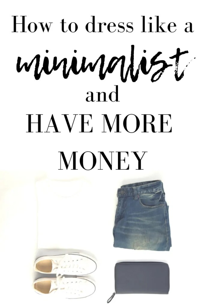 da14d3c2f646 Dress Like a Minimalist and Get More Money In Your Life