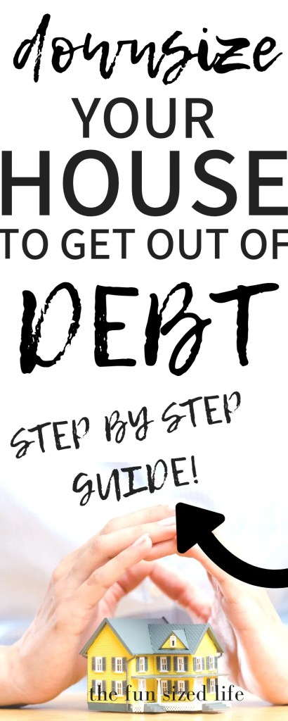 downsize, get out of debt, downsize house, downsize house to get out of debt, debt, debt payoff, minimalism,