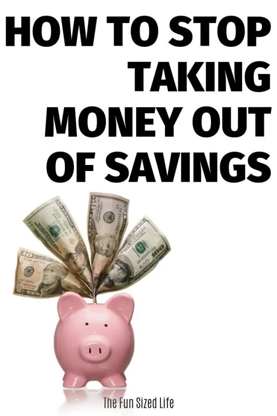 Ready to take your saving seriously? Here are 9 simple steps on how to stop taking money out of savings. Take control of your finances. Here's how.