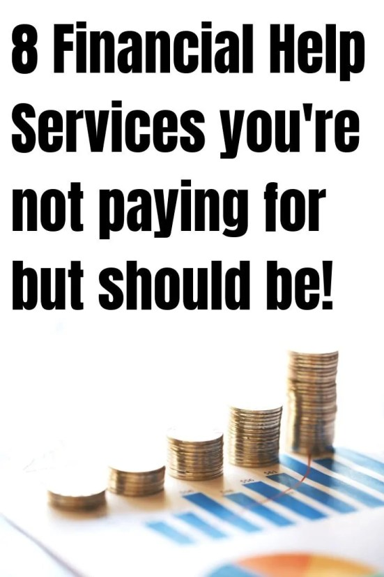 The 8 top financial help services people aren't taking advantage of. There may be upfront costs, but these financial services can save you thousands!