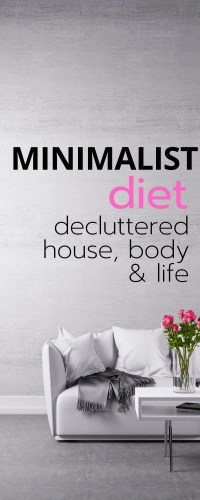 The Minimalist Diet Decluttered House Body and Life