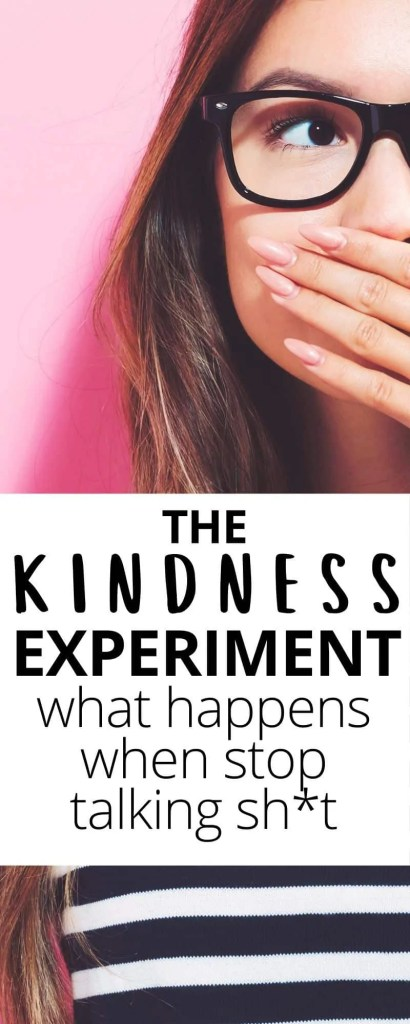 The Kindness Experiment. What Happened when I stopped talking smack