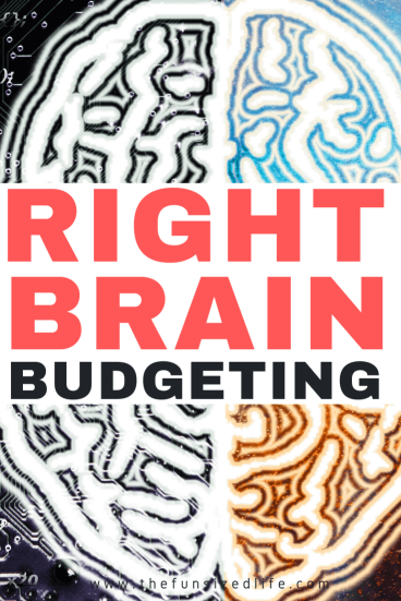 Why Right Brained Thinkers May Struggle with Budgeting