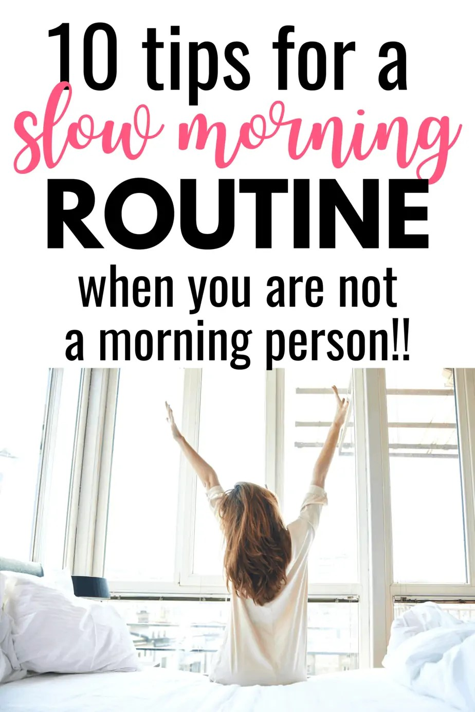 If you don't love waking up first thing in the morning but want a successful morning routine, try these 10 tips for a slow morning kick-start.