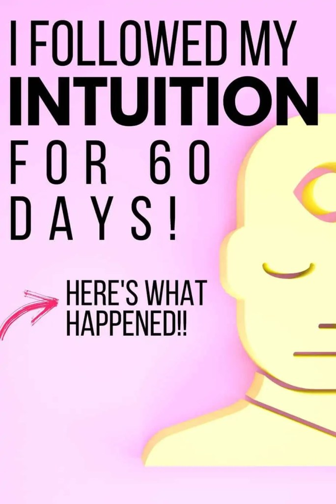 How do I awaken my intuition? What does it mean to follow my intuition? Check out my 60 day journey of totally following intuitive guidance