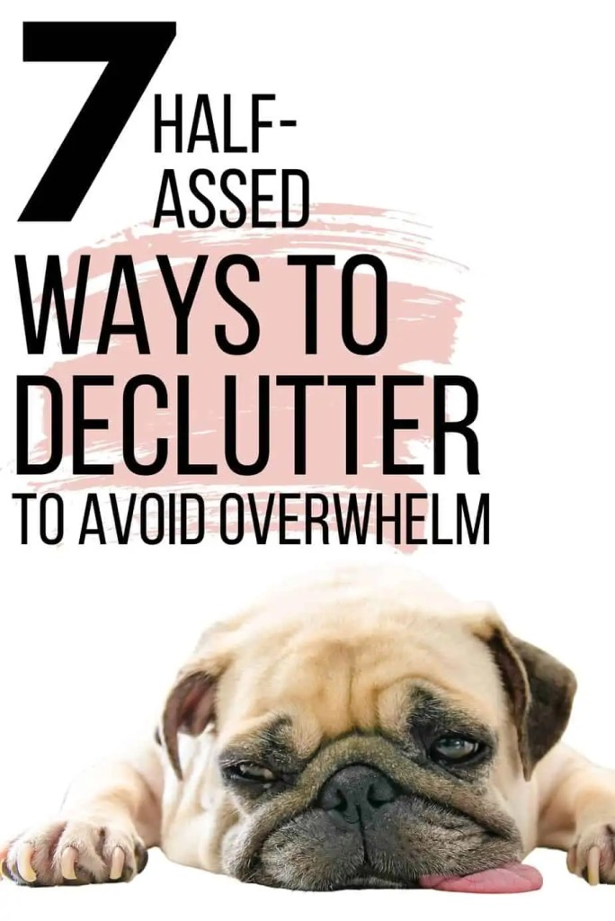 Decluttering with ADHD? Decluttering with kids? If clutter makes you overwhelmed here are 7 ways to declutter your house fast and easy.