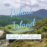 2020 PALAUI ISLAND TRAVEL GUIDE (with DIY itinerary, budget, tourist spots, top things to do, where to stay and how to get there)