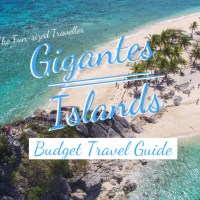 GIGANTES ISLANDS BUDGET TRAVEL GUIDE (with DIY itinerary, top attractions, tips and how to get there)