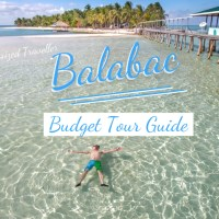 2020 BALABAC TRAVEL GUIDE: Itinerary & Budget, Tourist Spots, Things to Do, Recommended Tours & Transports, Where to Stay & Other Tips
