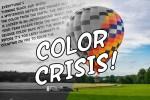 Color Crisis
