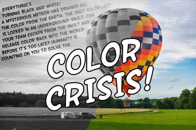 Everything's turning black and white! A mysterious meteor has drained all the color from the earth. The only color left is locked in an underground vault. Can your team escape from the vault and release color back into the world before it's too late? Humanity is counting on you to solve the Color Crisis!