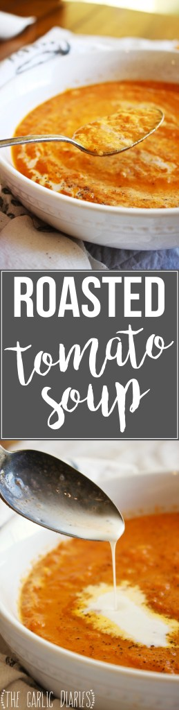 Roasted Tomato Soup - Made with fresh, oven roasted tomatoes, this simple soup is as delicious as it gets! TheGarlicDiaries.com