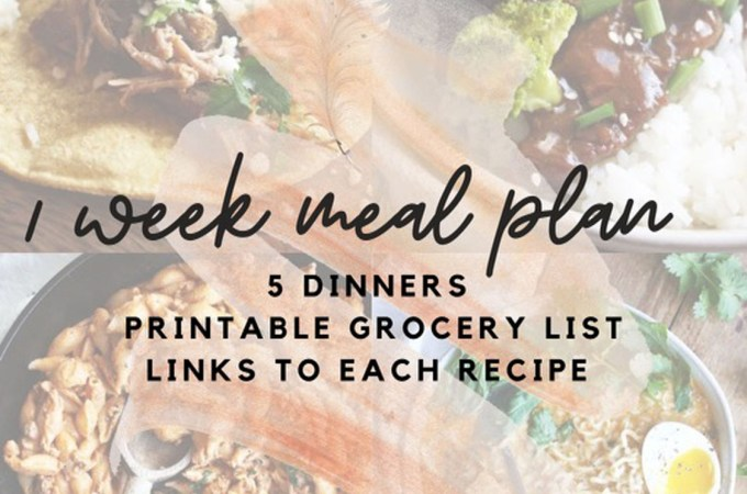 Meal Plan + grocery list for one week of meals! Includes 5 dinners.