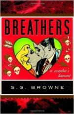 """Breathers: A Zombie's Lament,"" by S.G. Brown"
