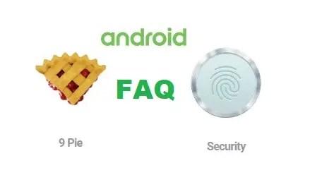 Android 9 Pie Security FAQ: