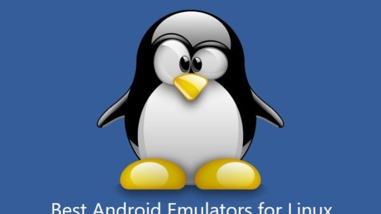 Best Android Emulators for Linux to download