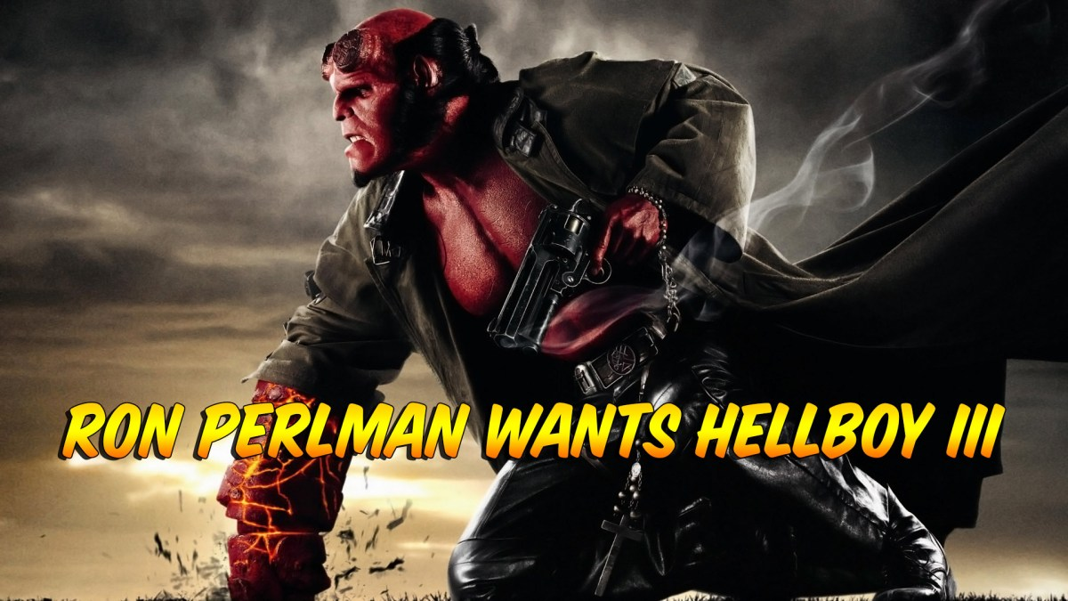 Ron Perlman Wants Hellboy 3 To Happen, And You Should Too